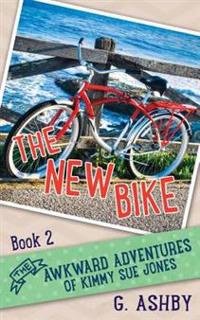 The Awkward Adventures of Kimmy Sue Jones, Book 2: The New Bike