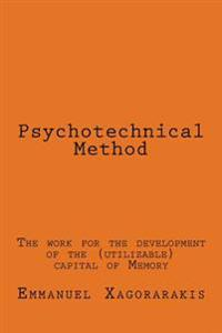 Psychotechnical Method: The Work for the Development of the (Utilizable) Capital of Memory