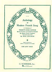 Anthology of Modern French Song for Low Voice: A Collection of Thirty-Nine Songs with Piano Accompaniment by Modern French Composers