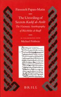 The Unveiling of Secrets Kashf Al-asrar