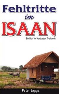 Fehltritte Im Isaan: Ein Dorf Im Nordosten Thailands