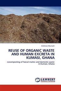 Reuse of Organic Waste and Human Excreta in Kumasi, Ghana