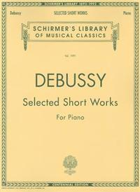Selected Short Works for Piano: Schirmer Library of Classics Volume 1991 Piano Solo