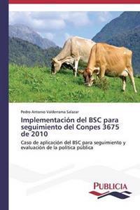 Implementacion del BSC Para Seguimiento del Conpes 3675 de 2010