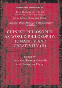 Chinese Philosophy as World Philosophy: Humanity and Creativity (II)