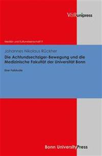 Die Achtundsechziger-Bewegung und die Medizinische Fakultat der Universitat Bonn