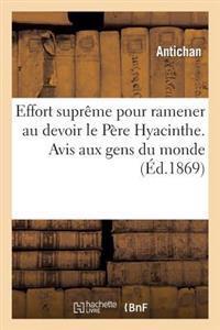 Effort Supreme Pour Ramener Au Devoir Le Pere Hyacinthe. Avis Aux Gens Du Monde