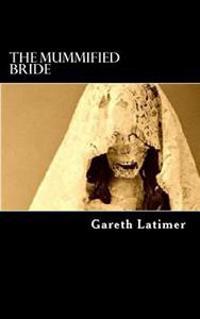 The Mummified Bride