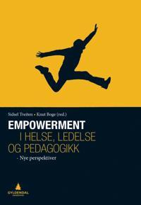 Empowerment i helse, ledelse og pedagogikk