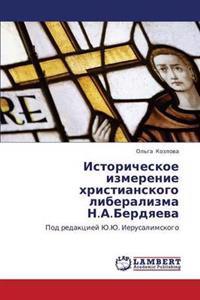 Istoricheskoe Izmerenie Khristianskogo Liberalizma N.A.Berdyaeva
