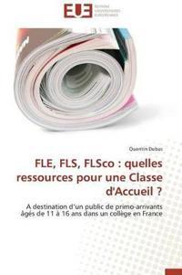 Fle, Fls, Flsco: Quelles Ressources Pour Une Classe D'Accueil ?