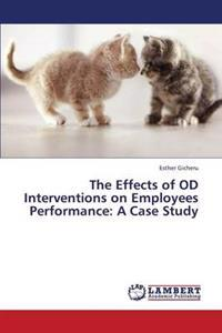 The Effects of Od Interventions on Employees Performance