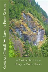 Love in Four Seasons: A Backpacker's Journey in Tanka Poems