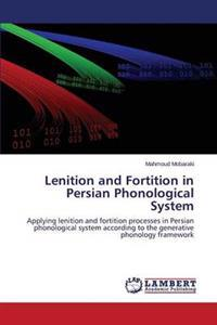 Lenition and Fortition in Persian Phonological System