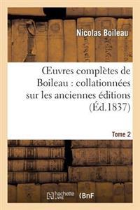 Oeuvres Completes de Boileau. Tome 2