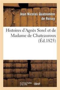 Histoires D'Agnes Sorel Et de Madame de Chateauroux