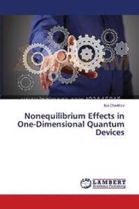 Nonequilibrium Effects in One-Dimensional Quantum Devices