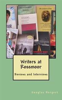 Writers at Rossmoor: Reviews and Interviews