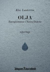 Olja : energisommar i Norra Dakota