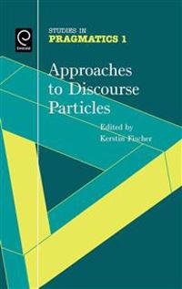 Approaches to Discourse Particles