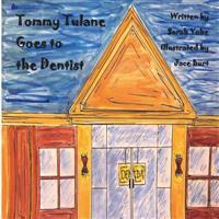 Tommy Tulane Goes to the Dentist