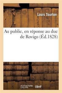 Au Public, En R�ponse Au Duc de Rovigo