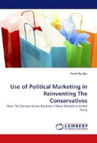 Use of Political Marketing in Reinventing the Conservatives