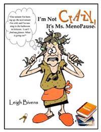I'm Not CrAzY, It's Ms. MenoPause!