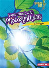 Experiment with Photosynthesis - Lightning Bolt Books - Plant Experiments
