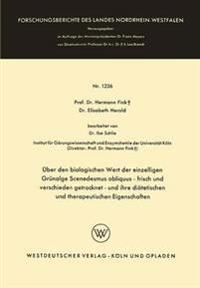 Über Den Biologischen Wert Der Einzelligen Grünalge Scenedesmus Obliquus - Frisch Und Verschieden Getrocknet - Und Ihre Diätetischen Und Therapeutischen Eigenschaften