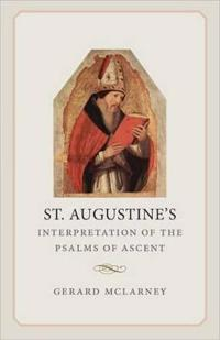 St. Augustine's Interpretation of the Pslams of Ascent