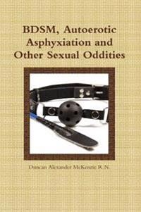 Bdsm Autoerotic Asphyxiation and Other Sexual Oddities