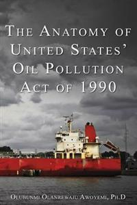 The Anatomy of United States' Oil Pollution Act of 1990