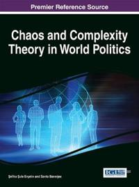 Chaos and Complexity Theory in World Politics