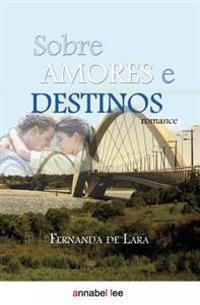 Sobre Amores E Destinos