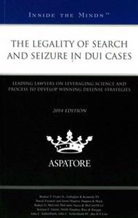 The Legality of Search and Seizure in DUI Cases