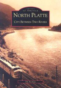 North Platte:: City Between Two Rivers