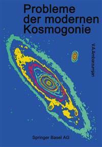 Probleme Der Modernen Kosmogonie