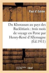 Du Khorassan Au Pays Des Backhtiaris: Trois Mois de Voyage En Perse Par Henry-Rene D'Allemagne, ...