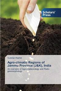 Agro-Climatic Regions of Jammu Province (J&k), India