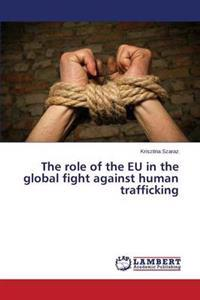 The Role of the Eu in the Global Fight Against Human Trafficking