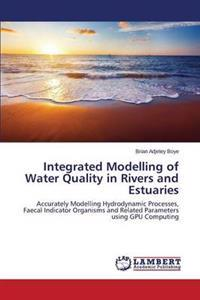 Integrated Modelling of Water Quality in Rivers and Estuaries