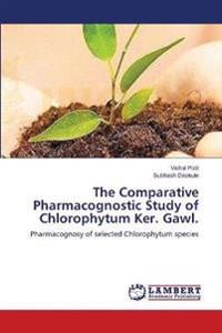 The Comparative Pharmacognostic Study of Chlorophytum Ker. Gawl.