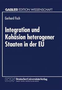 Integration Und Kohäsion Heterogener Staaten in Der Eu