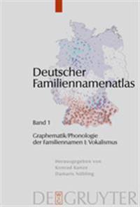 Graphematik/Phonologie Der Familiennamen I: Vokalismus
