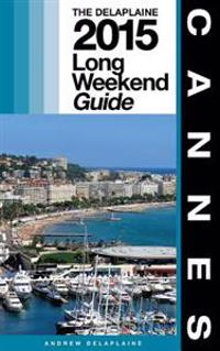 Cannes - The Delaplaine 2015 Long Weekend Guide