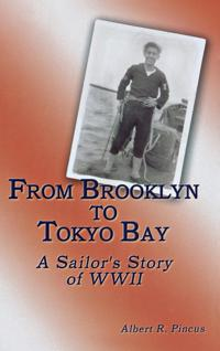 From Brooklyn to Tokyo Bay: A Sailor's Story of WWII