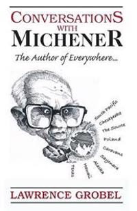 Conversations with Michener: The Author of Everywhere...