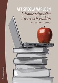 Att spegla världen : läromedelsstudier i teori och praktik