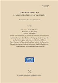 Untersuchungen über Bodenverfestigung des Untergrunds zur Feststellung der technischen und wirtschaftlichen Auswirkungen auf den Unterbau bzw. auf die Strassenbetonfahrbahnplatten sowie Untersuchungen flexibler Deckenkonstruktionen